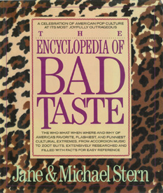 Encyclopedia of Bad Taste, Stern, Michael; Stern, Jane